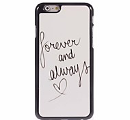 Forever and Always Design Aluminum Hard Case for iPhone 6