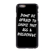 Don't Be Afraid Pattern Aluminum Hard Case for iPhone 6