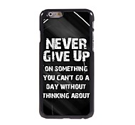 Never Give Up Design Aluminum Hard Case for iPhone 6