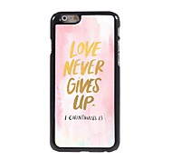 Love Never Gives Up Design  Aluminum Case for iPhone 6